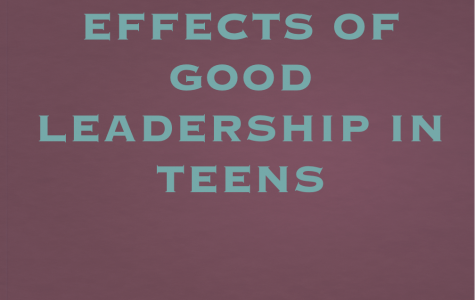 EFFECTS OF GOOD LEADERSHIP IN TEENS