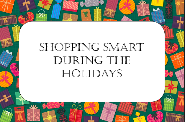 SHOPPING SMART DURING THE HOLIDAYS