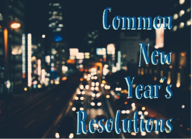 COMMON NEW YEAR'S RESOLUTIONS AND HOW TO KEEP THEM