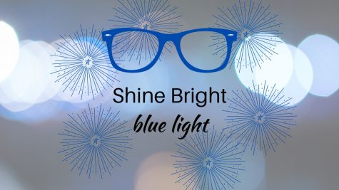 SHINE BRIGHT, BLUE-LIGHT?